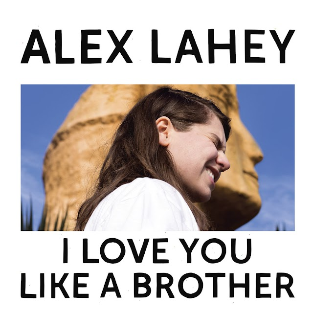 """Listen to """"I Love You Like A Brother"""" album by Alex Lahey"""
