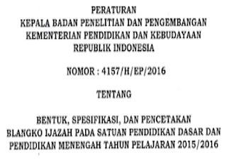 Berikut Peraturan Kepala Balitbang Kemdikbud Tentang Ijazah Tahun 2016
