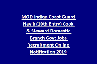 MOD Indian Coast Guard Navik (10th Entry) Cook & Steward Domestic Branch Govt Jobs Recruitment Online Notification 2019
