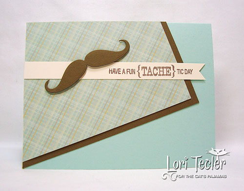 Have a Fun{tache}tic Day-designed by Lori Tecler-Inking Aloud-stamps and dies from The Cat's Pajamas