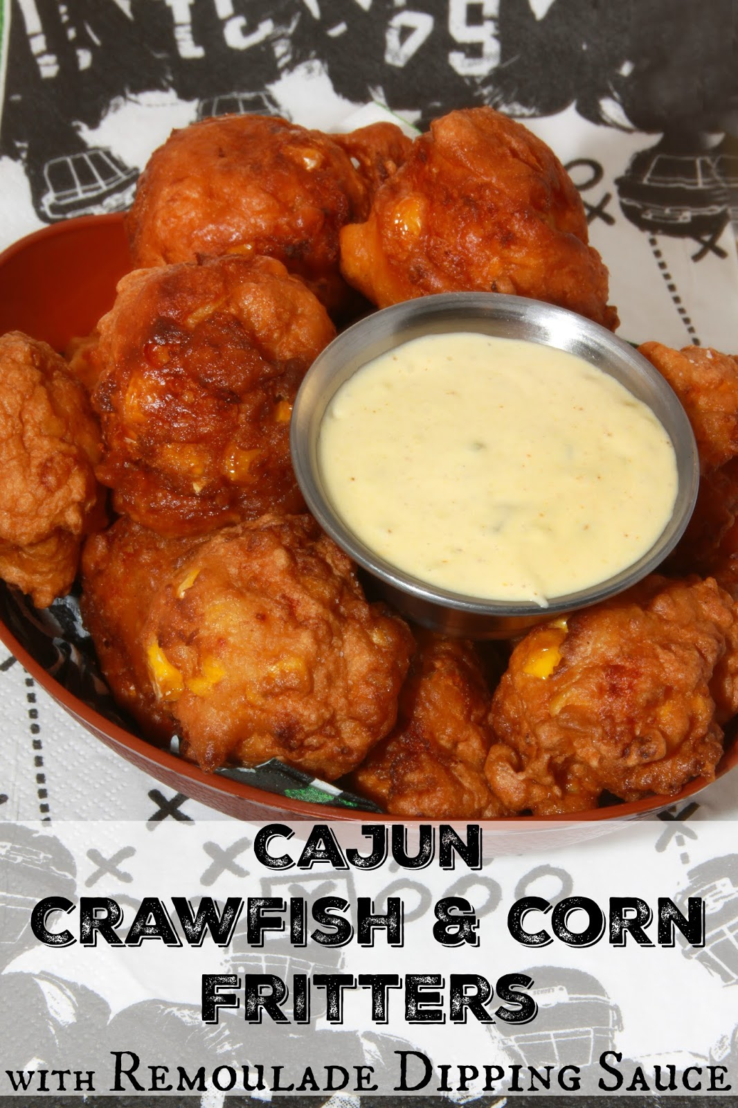 ... of Food: Cajun Crawfish and Corn Fritters with Remoulade Dipping Sauce