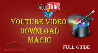 YouTube Video Download Magic