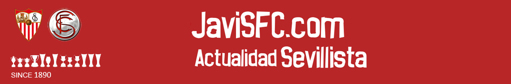 Noticias Sevilla FC - Blog Sevillista - JaviSFC.com
