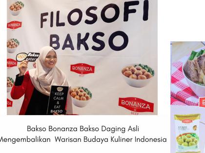 Bakso Bonanza, Bakso Daging Sapi Asli. Mengembalikan Warisan Budaya Kuliner Indonesia