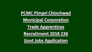 PCMC Pimpri Chinchwad Municipal Corporation Trade Apprentices Recruitment 2018 236 Govt Jobs Application Form