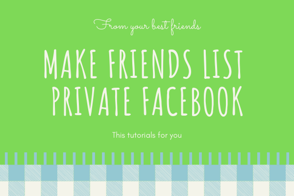 Facebook Make Friends List Private<br/>