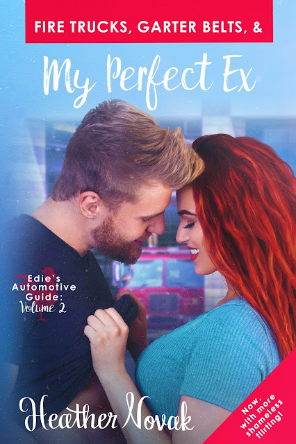 Cover for Fire Trucks, Garter Belts, & My Perfect Ex by Heather Novak, featuring blond man and redhead woman almost kissing