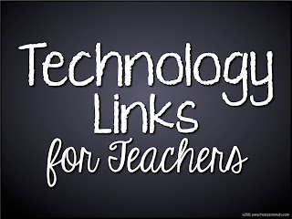 Technology Links for Teachers (http://pinterest.com/mrsorman/11-technology/)