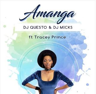 DJ Questo & DJ Micks – Amanga (feat. Tracey Prince)