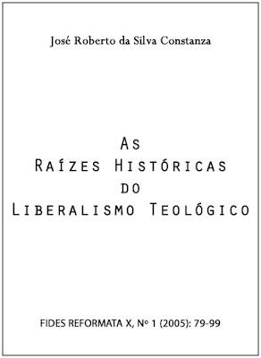 As raízes históricas do Liberalismo Teológico