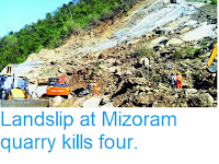 http://sciencythoughts.blogspot.com/2018/05/landslip-at-mizoram-quarry-kills-four.html
