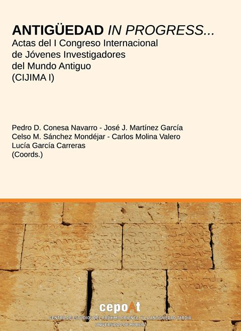 """""""Antigüedad in progress…"""", las actas del I Congreso Internacional de Jóvenes Investigadores del Mundo Antiguo (CIJIMA I)"""