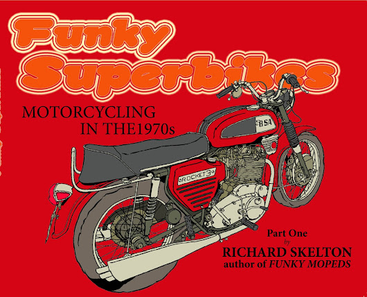 Funky Superbikes - Richard Skelton's follow up to the best selling Funky Mopeds