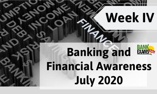 Banking and Financial Awareness July 2020: Week IV