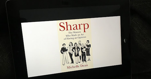 Review:: Sharp: The Women Who Made an Art of Having an Opinion by Michelle Dean