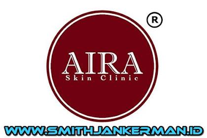 Lowongan Kerja AIRA Skin Clinic Pekanbaru Februari 2018