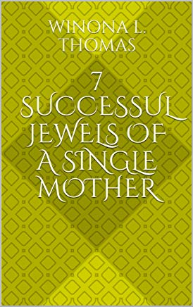 7 Jewels of a Successful Single Mother