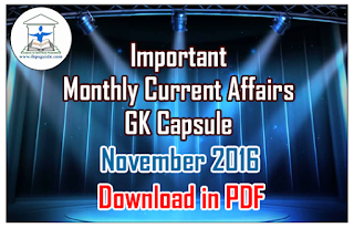 Monthly Current Affairs and GK Capsule November 2016- Download in PDF