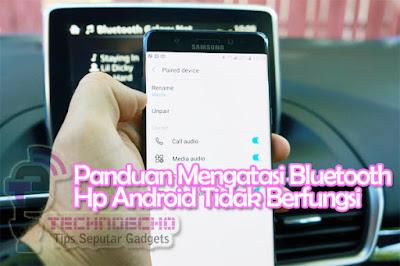 cara mengatasi bluetooth hp android yang tidak berfungsi Nih Panduan Mengatasi Bluetooth Tidak Berfungsi Di HP Android Secara Lengkap