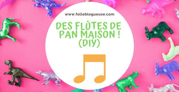 diy, activité, flute de pan, manuel, enfant, folle blogueuse