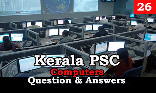 Kerala PSC Computers Question and Answers - 26