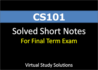 CS101 Solved Short Notes for Final Term Examination
