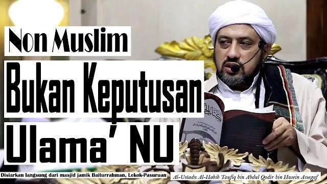 Habib Taufiq: Ganti Kafir dengan Nonmuslim Bukan Keputusan Ulama NU