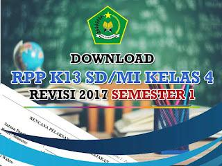 Salam sejahtera bagi Bapak atau Ibu guru terutama wali kelas  Geveducation:  RPP Kelas 4 Kurikulum 2013 Revisi 2017 Semester 1 Lengkap