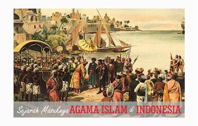 Sejarah Masuknya Agama Islam Di Indonesia