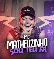 Baixar Sou Teu Fã – MC Matheuzinho Mp3 Gratis