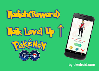 Daftar Hadiah(Reward)Naik Level Up di Game Pokemon Go