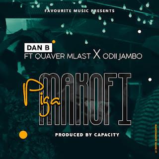 Audio Dan B ft Quaver Mlast x Odii Jambo - Piga Makofi Mp3 Download