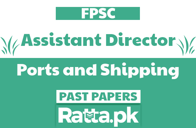 FPSC Assistant Director in Ports and Shipping Past Papers solved pdf