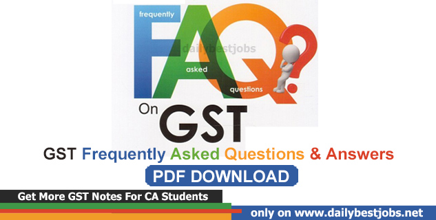GST Frequently Asked Questions & Answers Free PDF Download