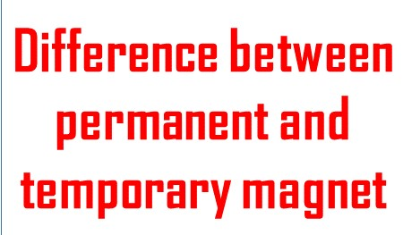 Difference between permanent and temporary magnet