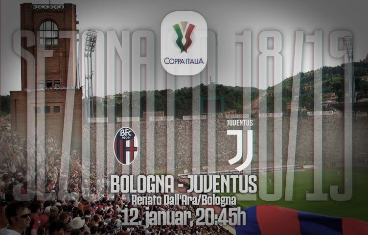 Coppa Italia 2018/19 / 1/8 finala / Bologna - Juve, subota, 20:45h