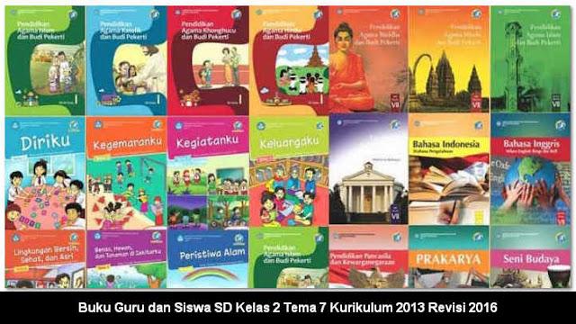 Buku Guru dan Siswa SD Kelas 2 Tema 7 Kurikulum 2013 Revisi 2016