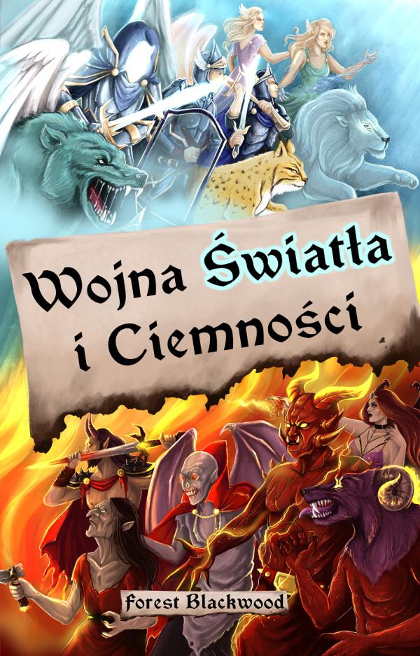 Okładka książki Wojna Światła i Ciemności by Forest Blackwood