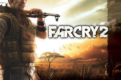 Get Download Game Far Cry 2 Include Fortune Edition for Computer or Laptop