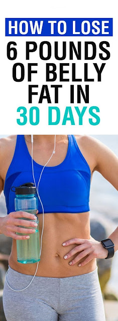 How to Lose 6 Pounds of Belly Fat in 30 Days