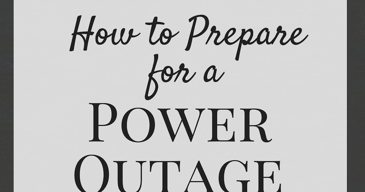 The Prudent Pantry: How to Prepare for a Power Outage