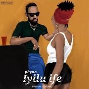 Music: phyno - Iyilu Ife.
