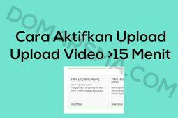 Cara Aktifkan Upload Video Youtube Lebih Dari 15 Menit