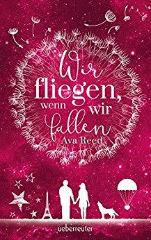 Neuzugänge im Jänner 2018 - Wir fliegen, wenn wir fallen von Ava Reed