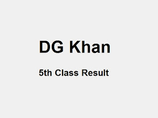 DG Khan 5th Class Result 2018 PEC - BISE DG Khan Board 5th Results