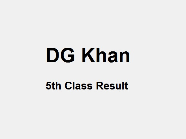 DG Khan 5th Class Result 2019 PEC - BISE DG Khan Board 5th Results