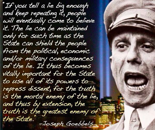 """The Truth is the Greatest Enemy of the State"" Joseph Goebbels. Brexit and the UK government's propaganda war against their own people."