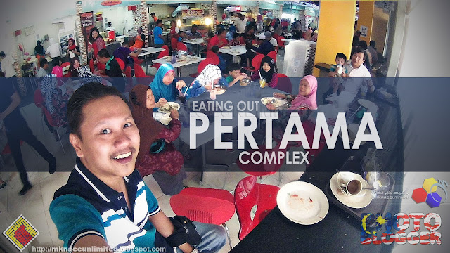 Eating Out @Pertama Complex