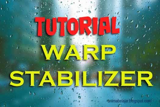 TUTORIAL WARP STABILIZER PADA AFTER EFFECT