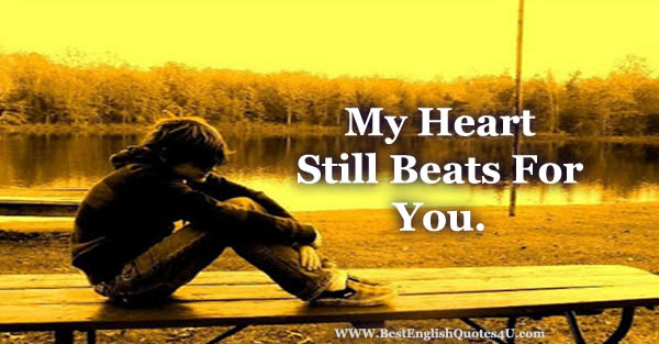 My Heart Still Beats For You Touching Best English Quotes Sayings